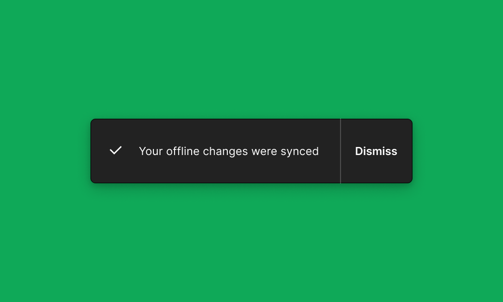 Notification_message_your_offline_changes_were_synced._Action_is_to_dismiss.png